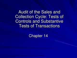 Audit of the Sales and Collection Cycle: Tests of Controls and Substantive Tests of Transactions