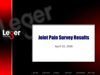Joint Pain Survey Results    April 22, 2008
