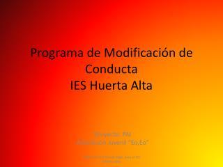 Programa de Modificaci n de Conducta IES Huerta Alta