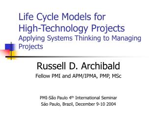 Life Cycle Models for  High-Technology Projects Applying Systems Thinking to Managing Projects