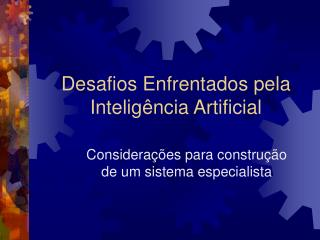 Desafios Enfrentados pela Intelig ncia Artificial