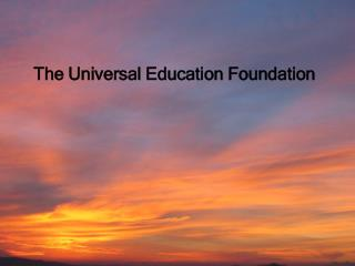 Universal Education Foundation   Education by All for the Well-Being of Children