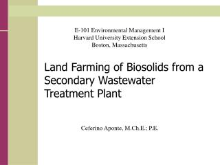 Land Farming of Biosolids from a Secondary Wastewater Treatment Plant
