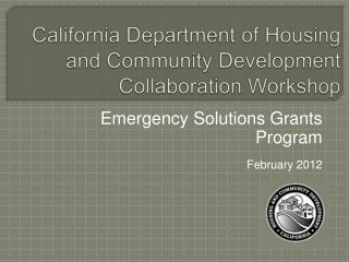 California Department of Housing and Community Development Collaboration Workshop