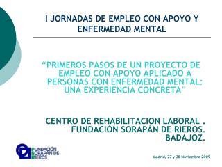 I JORNADAS DE EMPLEO CON APOYO Y ENFERMEDAD MENTAL