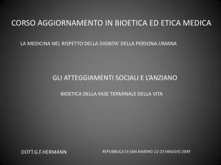 CORSO AGGIORNAMENTO IN BIOETICA ED ETICA MEDICA