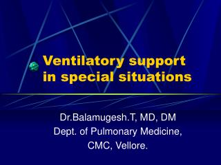 Ventilatory support in special situations