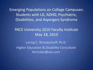 Emerging Populations on College Campuses: Students with LD, ADHD, Psychiatric, Disabilities, and Aspergers Syndrome  PAC