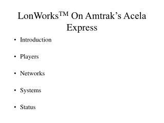 LonWorksTM On Amtrak s Acela Express