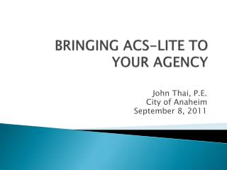 BRINGING ACS-LITE TO YOUR AGENCY