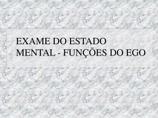 EXAME DO ESTADO MENTAL - FUN  ES DO EGO