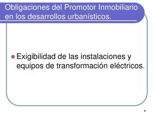 Obligaciones del Promotor Inmobiliario en los desarrollos urban sticos.