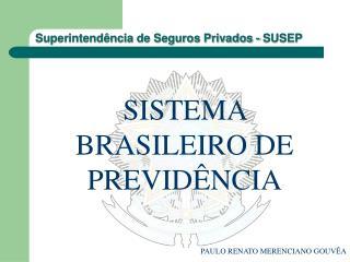SISTEMA BRASILEIRO DE PREVID NCIA