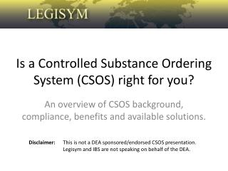 Is a Controlled Substance Ordering System CSOS right for you