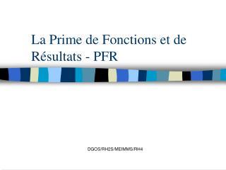 La Prime de Fonctions et de R sultats - PFR