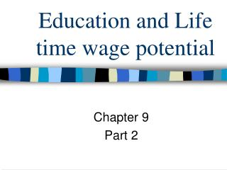 Education and Life time wage potential