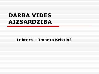 DARBA VIDES AIZSARDZIBA