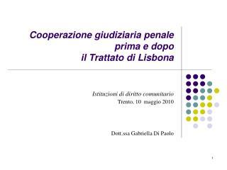 Istituzioni di diritto comunitario  Trento, 10  maggio 2010    Dott.ssa Gabriella Di Paolo