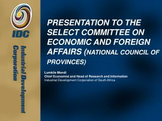 PRESENTATION TO THE SELECT COMMITTEE ON ECONOMIC AND FOREIGN AFFAIRS NATIONAL COUNCIL OF PROVINCES