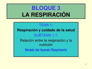 BLOQUE 3 LA RESPIRACI N