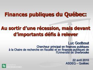 Finances publiques du Qu bec:   Au sortir d une r cession, mais devant d importants d fis   relever