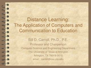Distance Learning: The Application of Computers and Communication to Education