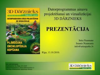 SIA ARTASPARKS Andrejostas 4A, Riga, LV-1045 infoartasparks.lv, 3DDarznieks.eu DiComp ekskluzivais izplatitajs Baltija