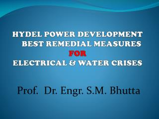 HYDEL POWER DEVELOPMENT     BEST REMEDIAL MEASURES FOR  ELECTRICAL  WATER CRISES