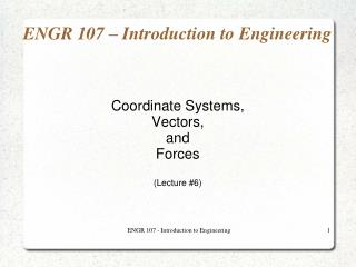 ENGR 107   Introduction to Engineering