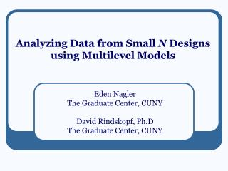 Analyzing Data from Small N Designs using Multilevel Models