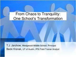From Chaos to Tranquility:  One School s Transformation