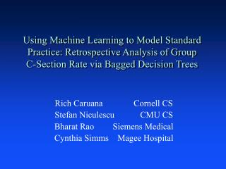 Using Machine Learning to Model Standard Practice: Retrospective Analysis of Group  C-Section Rate via Bagged Decision T