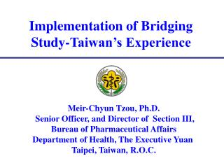 Implementation of Bridging Study-Taiwan s Experience