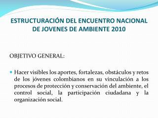 ESTRUCTURACI N DEL ENCUENTRO NACIONAL DE JOVENES DE AMBIENTE 2010