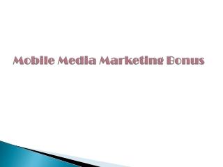 Mobile Media Marketing Bonus