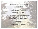 Maine Adult Education Association Advocacy Training January 19, 2007
