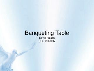Banqueting Table Kevin Prosch CCLI 768097