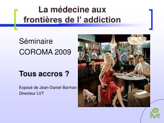 La m decine aux fronti res de l  addiction