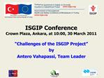 ISGIP Conference Crown Plaza, Ankara, at 10:00, 30 March 2011