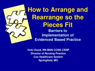 How to Arrange and Rearrange so the  Pieces Fit Barriers to  Implementation of  Evidenced Based Practice