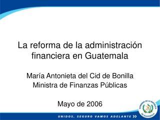 La reforma de la administraci n financiera en Guatemala