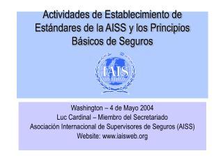 Actividades de Establecimiento de Est ndares de la AISS y los Principios B sicos de Seguros