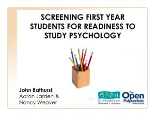 SCREENING FIRST YEAR STUDENTS FOR READINESS TO STUDY PSYCHOLOGY