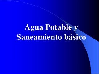 Agua Potable y Saneamiento b sico