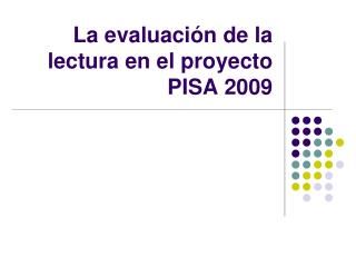 La evaluaci n de la lectura en el proyecto PISA 2009