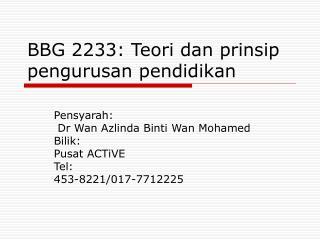 BBG 2233: Teori dan prinsip pengurusan pendidikan