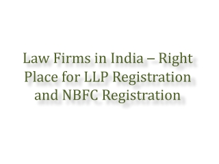 Law Firms in India � Right Place for LLP Registration