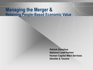 Managing the Merger  Retaining People-Based Economic Value