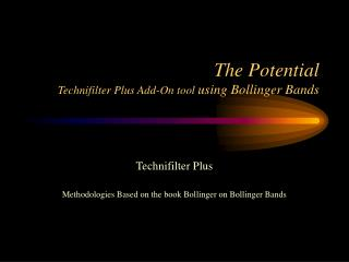 The Potential Technifilter Plus Add-On tool using Bollinger Bands