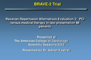 Bavarian Reperfusion Alternatives Evaluation 2:  PCI versus medical therapy in late-presentation MI patients